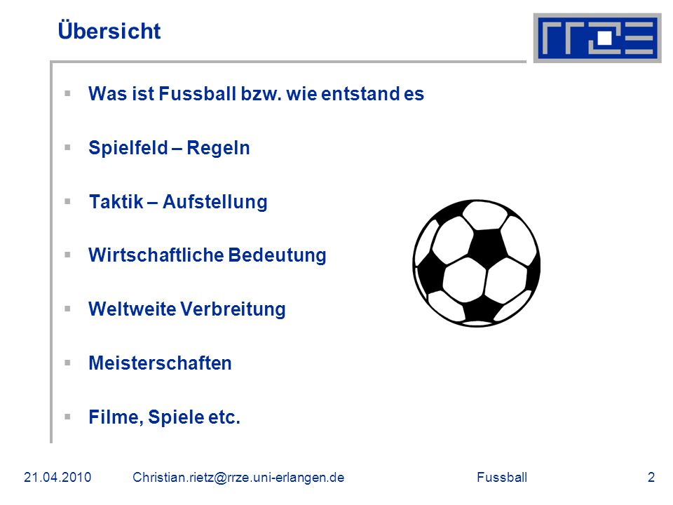 Fussball21.04.2010Christian.rietz@rrze.uni-erlangen.de2 Übersicht Was ist Fussball bzw.