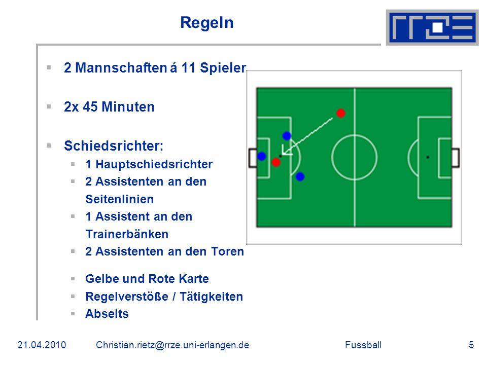 Fussball Aufstellung - Taktik Aufstellung: 4-4-2 Torwart Verteidiger Mittelfeld Sturm 21.04.2010Christian.rietz@rrze.uni-erlangen.de6