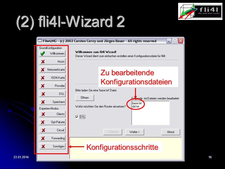23.01.201416 (2) fli4l-Wizard 2 Zu bearbeitende Konfigurationsdateien Konfigurationsschritte
