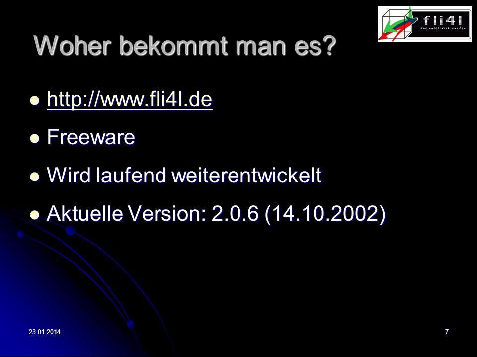 23.01.20147 Woher bekommt man es? http://www.fli4l.de http://www.fli4l.de http://www.fli4l.de Freeware Freeware Wird laufend weiterentwickelt Wird lau