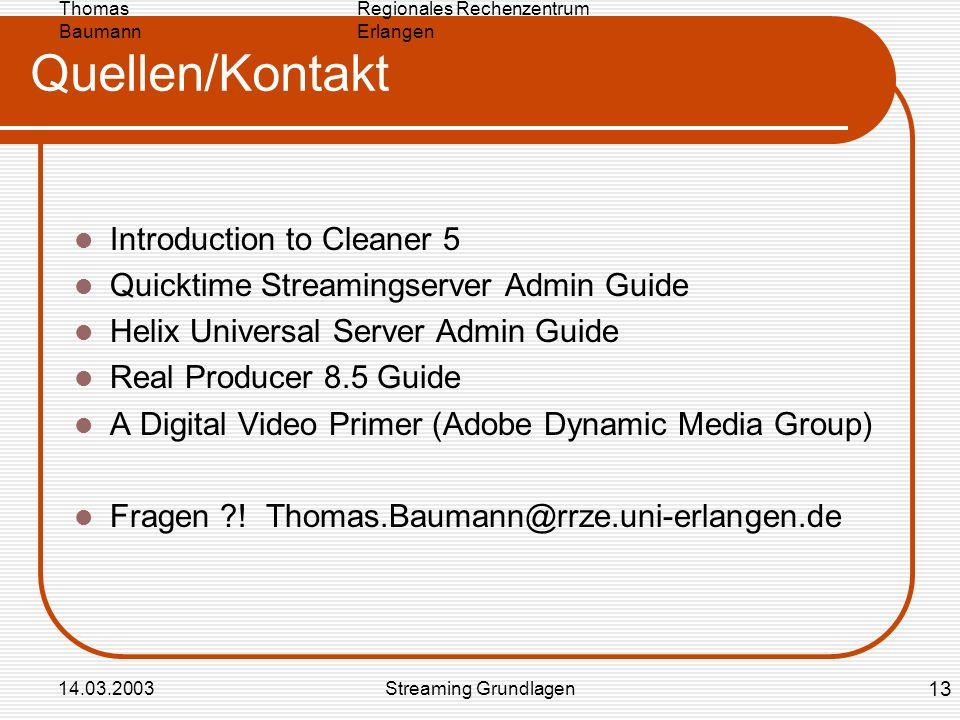 Regionales Rechenzentrum Erlangen Thomas Baumann 14.03.2003Streaming Grundlagen Quellen/Kontakt Introduction to Cleaner 5 Quicktime Streamingserver Ad