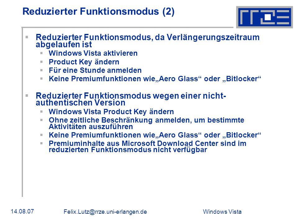 Windows Vista 14.08.07 Felix.Lutz@rrze.uni-erlangen.de Reduzierter Funktionsmodus (2) Reduzierter Funktionsmodus, da Verlängerungszeitraum abgelaufen