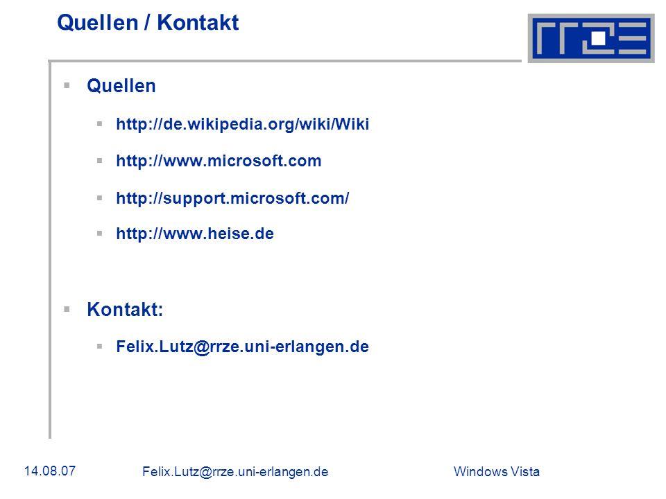 Windows Vista 14.08.07 Felix.Lutz@rrze.uni-erlangen.de Quellen / Kontakt Quellen http://de.wikipedia.org/wiki/Wiki http://www.microsoft.com http://sup