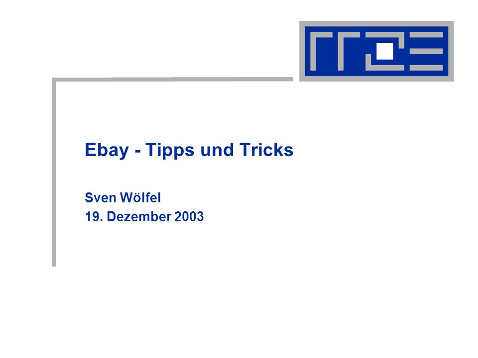 Ebay - Tipps und Tricks Sven Wölfel 19. Dezember 2003