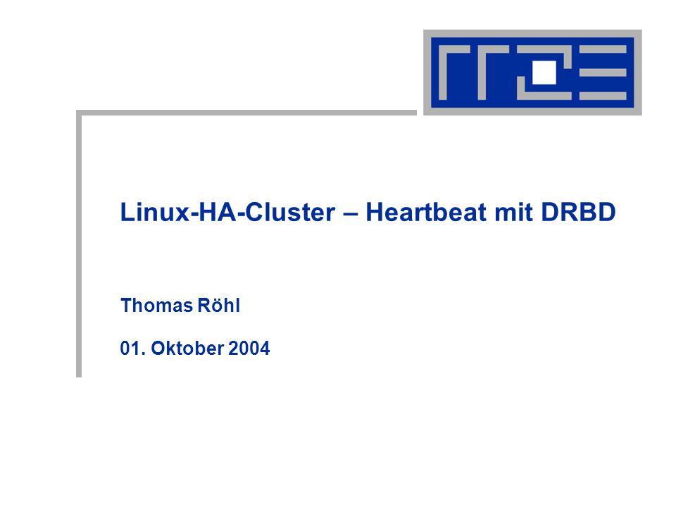 Linux-HA-Cluster – Heartbeat mit DRBD Thomas Röhl 01. Oktober 2004