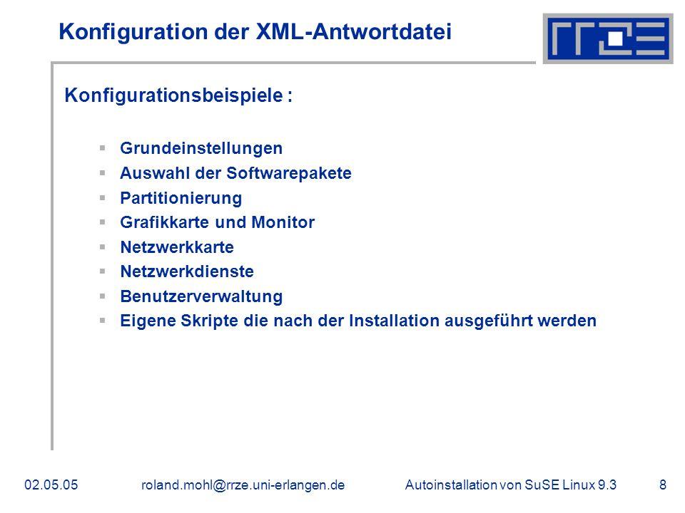 Autoinstallation von SuSE Linux 9.302.05.05roland.mohl@rrze.uni-erlangen.de9 Konfigurationstool Autoyast