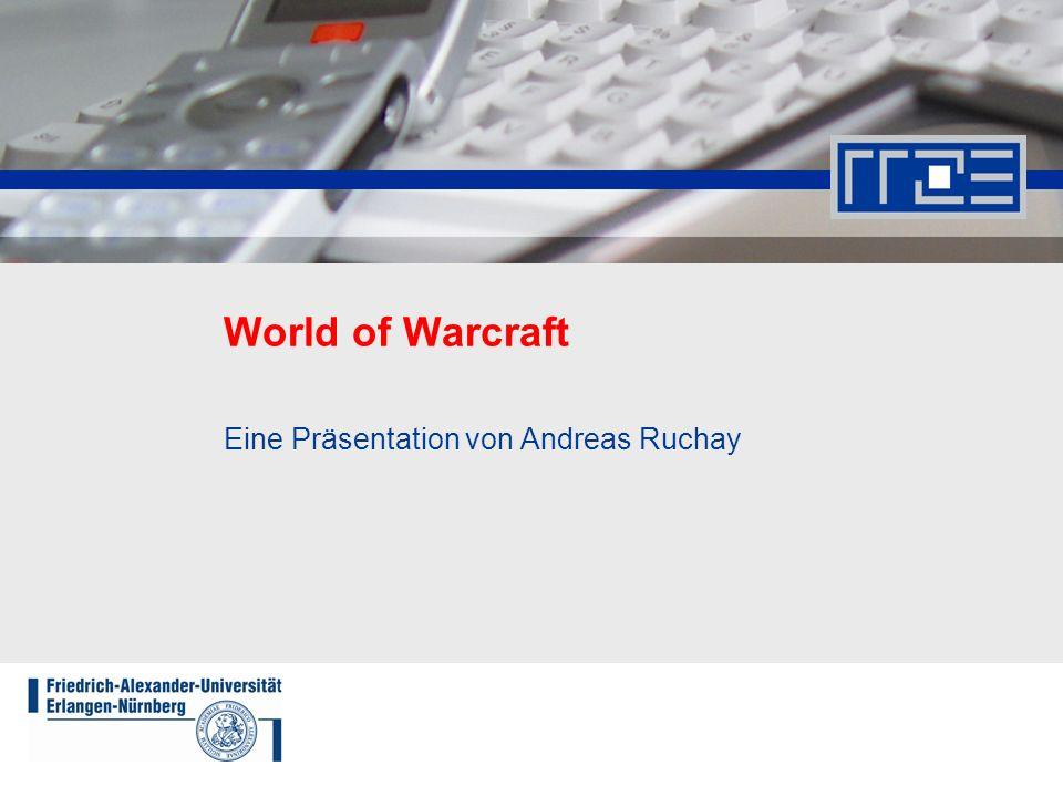 World of Warcraft 04.12.2009 Andreas.Ruchay@rrze.uni-erlangen.de 2 Inhaltsübersicht Was ist World of Warcraft.