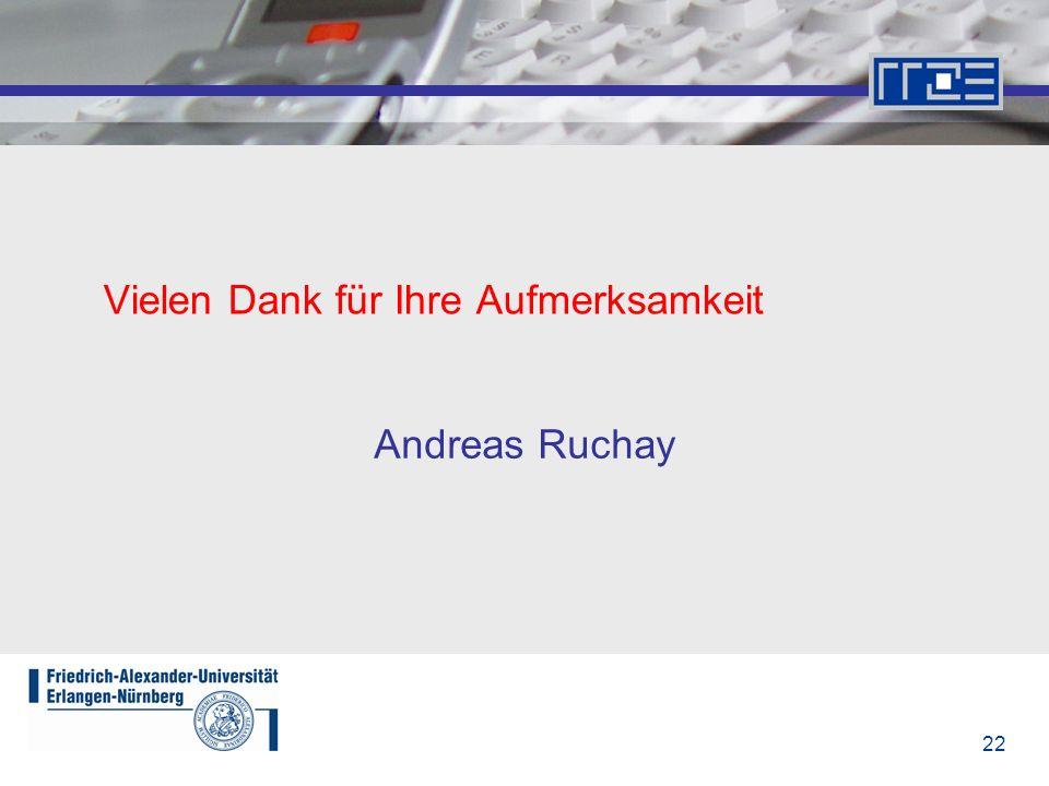 22 Vielen Dank für Ihre Aufmerksamkeit Andreas Ruchay