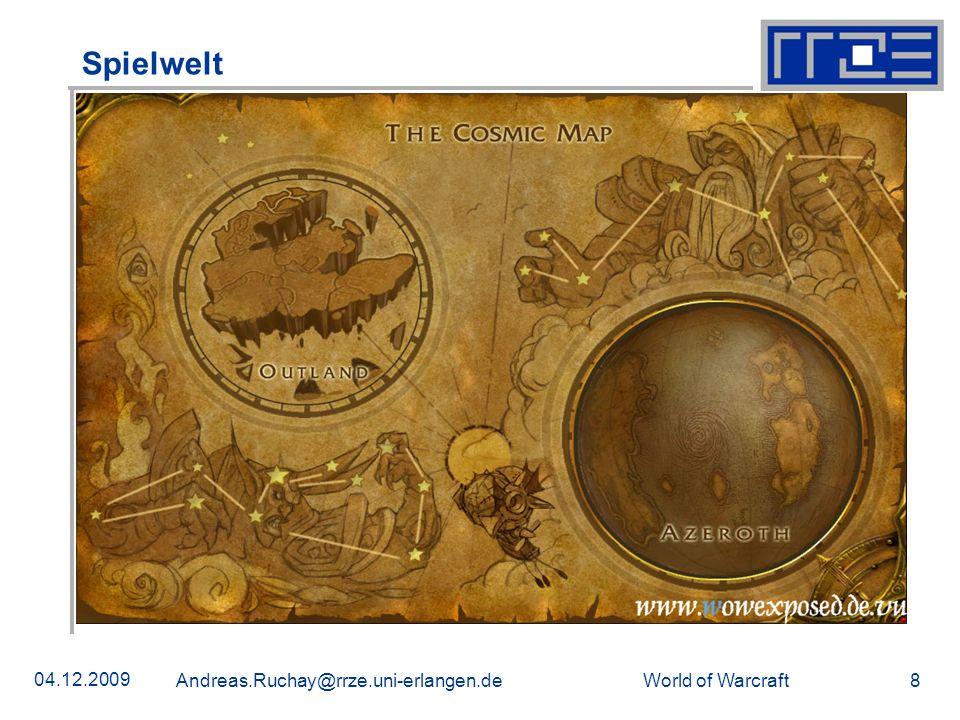 World of Warcraft 04.12.2009 Andreas.Ruchay@rrze.uni-erlangen.de 9