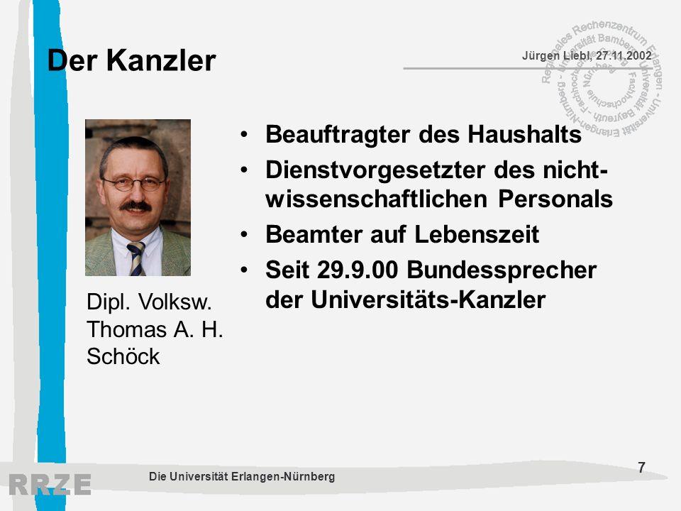 8 Jürgen Liebl, 27.11.2002 Die Universität Erlangen-Nürnberg Bereiche der ZUV – Zentrale Universitäts-Verwaltung Personalverwaltung Haushaltsangelegenheiten Öffentlichkeitsarbeit Datenverarbeitung Zentrale Anordnungs- und Mittelbewirtschaftungsstelle (ZAUM)