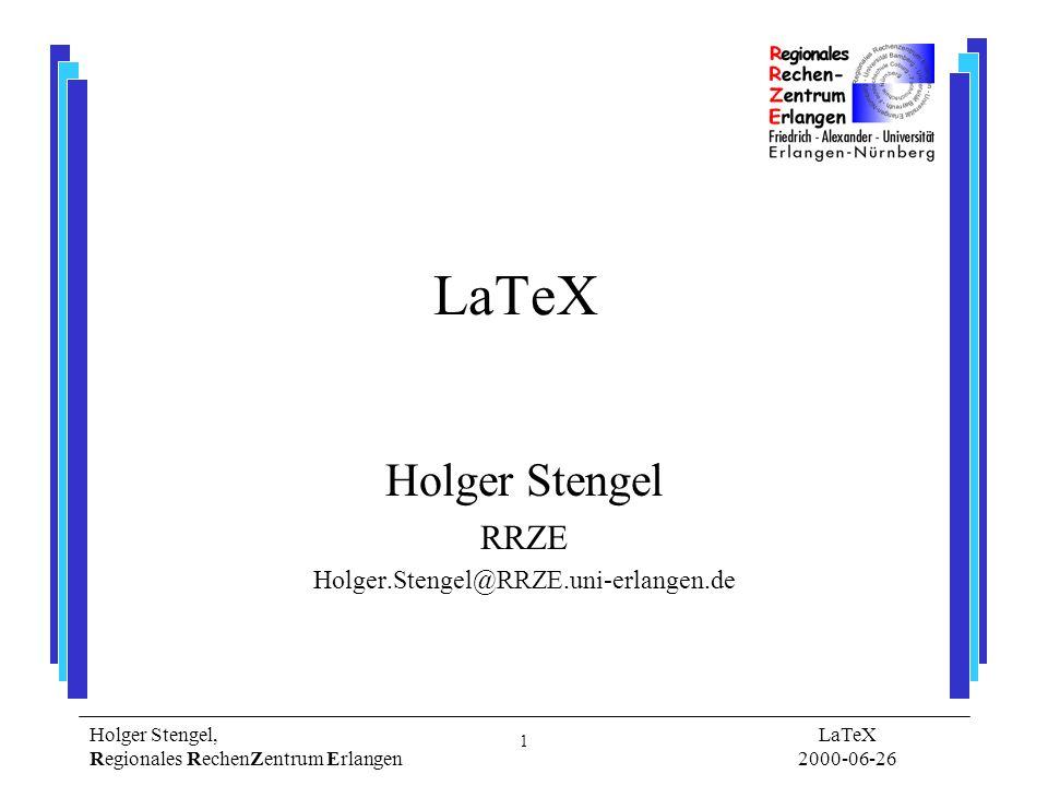 2 Holger Stengel, Regionales RechenZentrum Erlangen LaTeX 2000-06-26 Gliederung Was ist LaTeX.