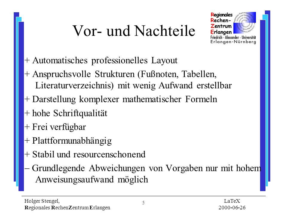 6 Holger Stengel, Regionales RechenZentrum Erlangen LaTeX 2000-06-26 Distributionen LaTeX System mit Zusatzpaketen Für nahezu alle Betriebssysteme http://www.dante.de/faq/de-tex-faq/html/woher.html#7 Am RRZE –UNIX WS: teTeX bereits installiert; /local/tex0398 –PCs: (noch) keine Installation fpTeX entspricht teTeX auf WS einfache Installation am Rechenzentrum auf CD erhältlich: TeX-Shareware von Sigmar Lingner (TeX-HiWi der PC-Gruppe)