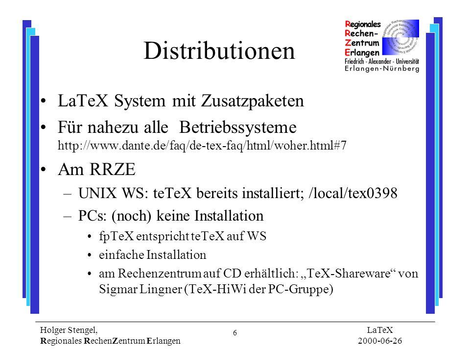 7 Holger Stengel, Regionales RechenZentrum Erlangen LaTeX 2000-06-26 Dante e.V.