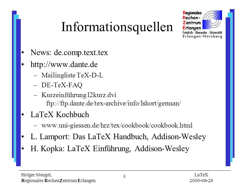9 Holger Stengel, Regionales RechenZentrum Erlangen LaTeX 2000-06-26 Ende
