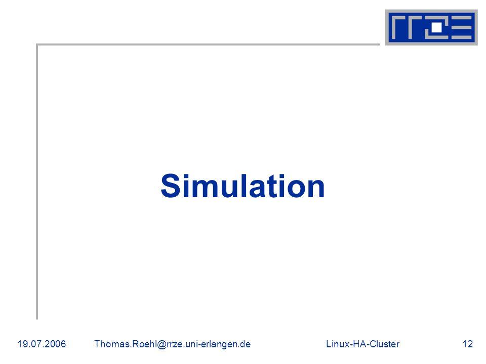 Linux-HA-Cluster19.07.2006Thomas.Roehl@rrze.uni-erlangen.de12 Simulation