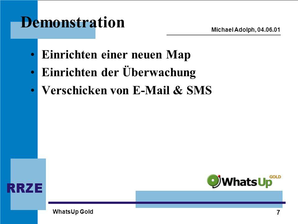8 Michael Adolph, 04.06.01 WhatsUp Gold Einsatz am RRZE Unterteilung der Maps: –Compute-Server –Lizenz-Server –Novell-Server –UNIX-Server –Netzüberwachung –Dienste (Zusammenfassung)