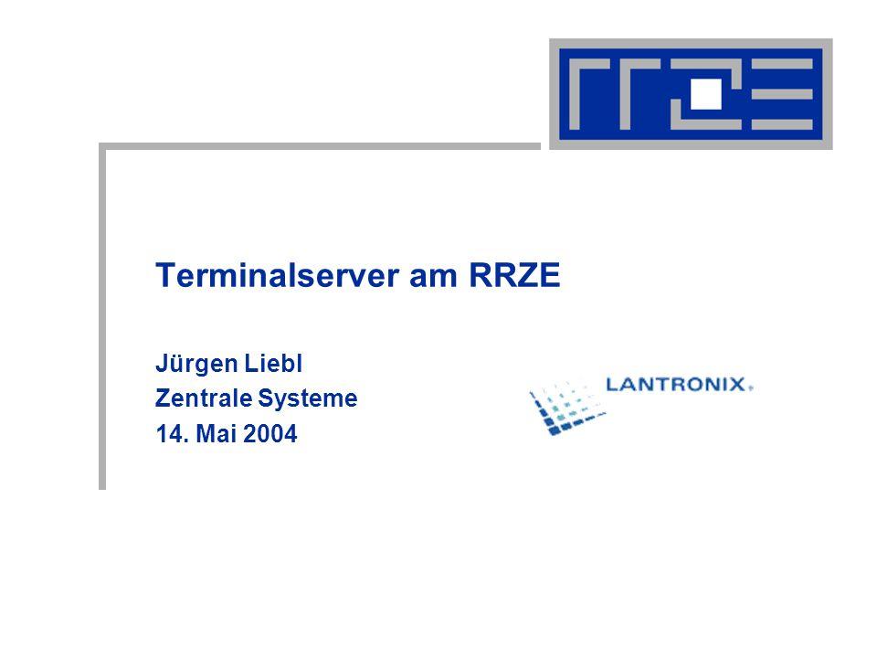 Terminalserver am RRZE Jürgen Liebl Zentrale Systeme 14. Mai 2004
