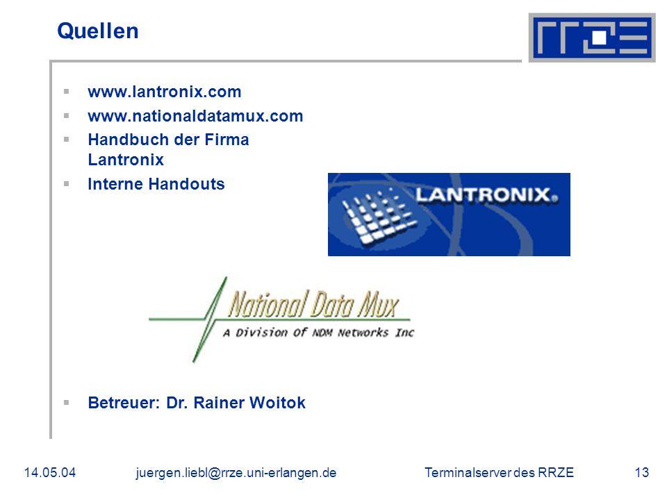 Terminalserver des RRZE14.05.04juergen.liebl@rrze.uni-erlangen.de13 Quellen www.lantronix.com www.nationaldatamux.com Handbuch der Firma Lantronix Int