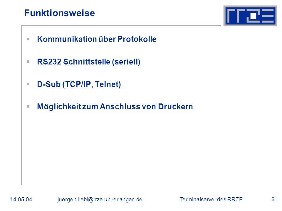 Terminalserver des RRZE14.05.04juergen.liebl@rrze.uni-erlangen.de6 Funktionsweise Kommunikation über Protokolle RS232 Schnittstelle (seriell) D-Sub (T