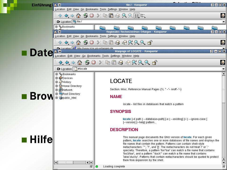10 Einführung in KDE Sebastian Röhl 06.12.2001Konquerer Dateimanager Browser Hilfe