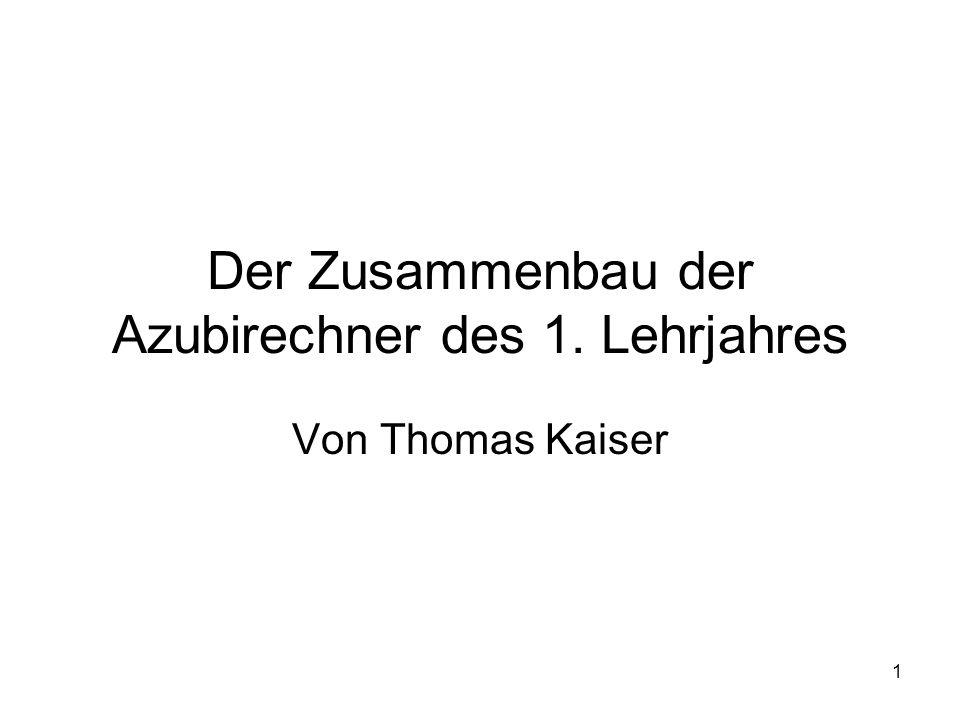 1 Der Zusammenbau der Azubirechner des 1. Lehrjahres Von Thomas Kaiser