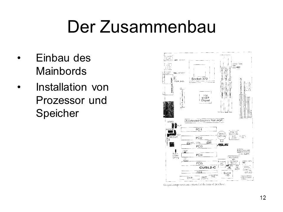 12 Der Zusammenbau Einbau des Mainbords Installation von Prozessor und Speicher
