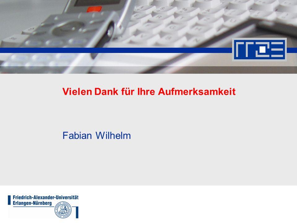 Vielen Dank für Ihre Aufmerksamkeit Fabian Wilhelm