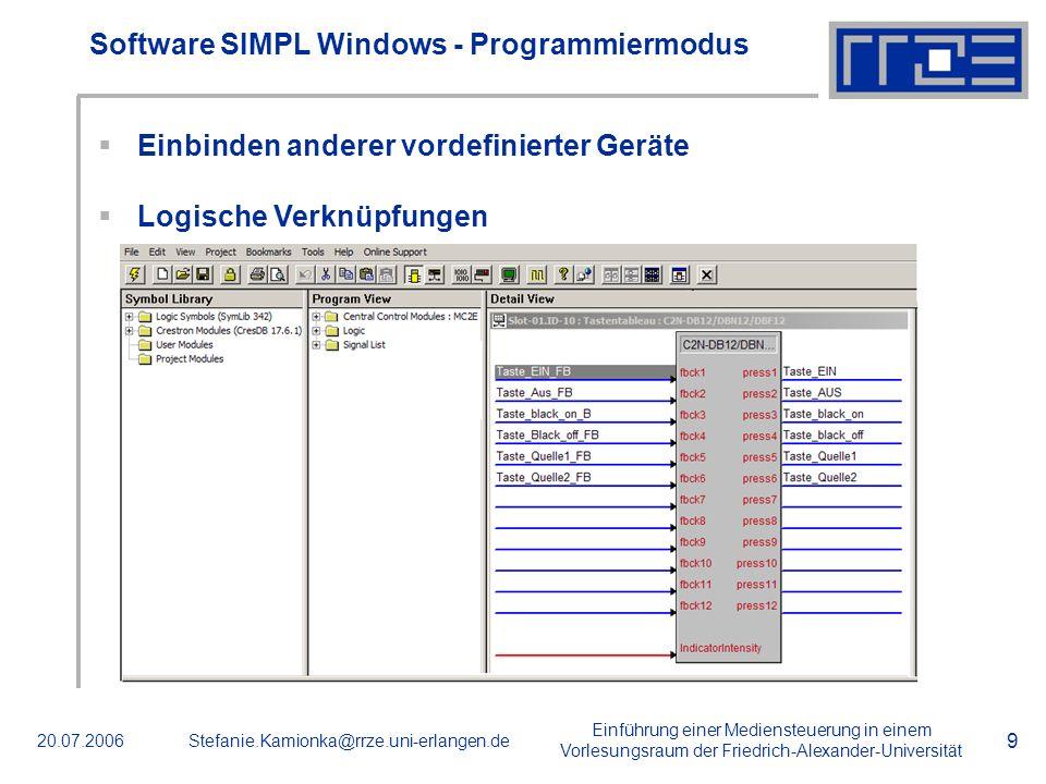 Einführung einer Mediensteuerung in einem Vorlesungsraum der Friedrich-Alexander-Universität 20.07.2006Stefanie.Kamionka@rrze.uni-erlangen.de 9 Softwa