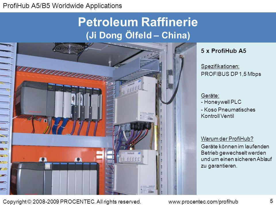 ProfiHub A5/B5 Worldwide Applications Copyright © 2008-2009 PROCENTEC. All rights reserved.www.procentec.com/profihub 5 (Ji Dong Ölfeld – China) Petro