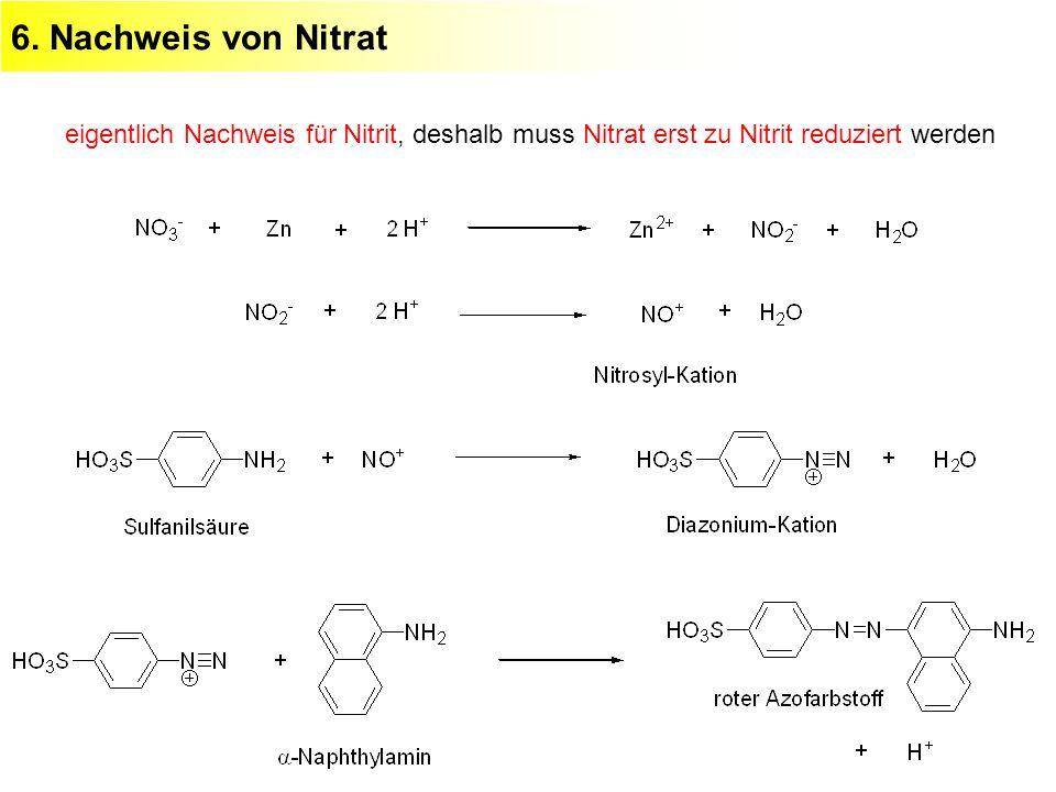 6. Nachweis von Nitrat eigentlich Nachweis für Nitrit, deshalb muss Nitrat erst zu Nitrit reduziert werden