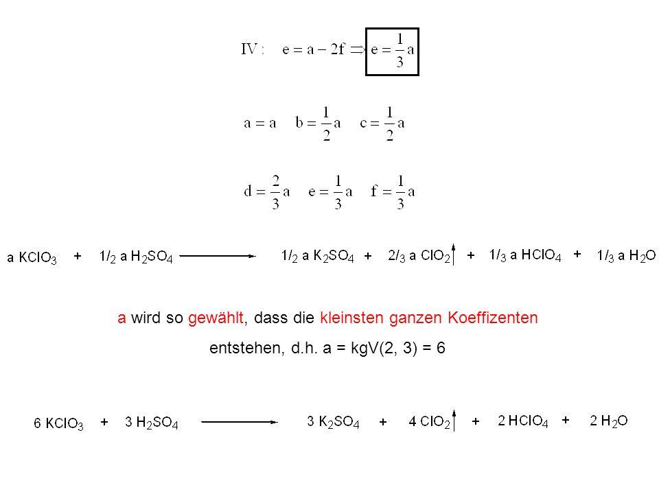 a wird so gewählt, dass die kleinsten ganzen Koeffizenten entstehen, d.h. a = kgV(2, 3) = 6
