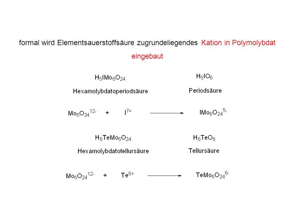 formal wird Elementsauerstoffsäure zugrundeliegendes Kation in Polymolybdat eingebaut