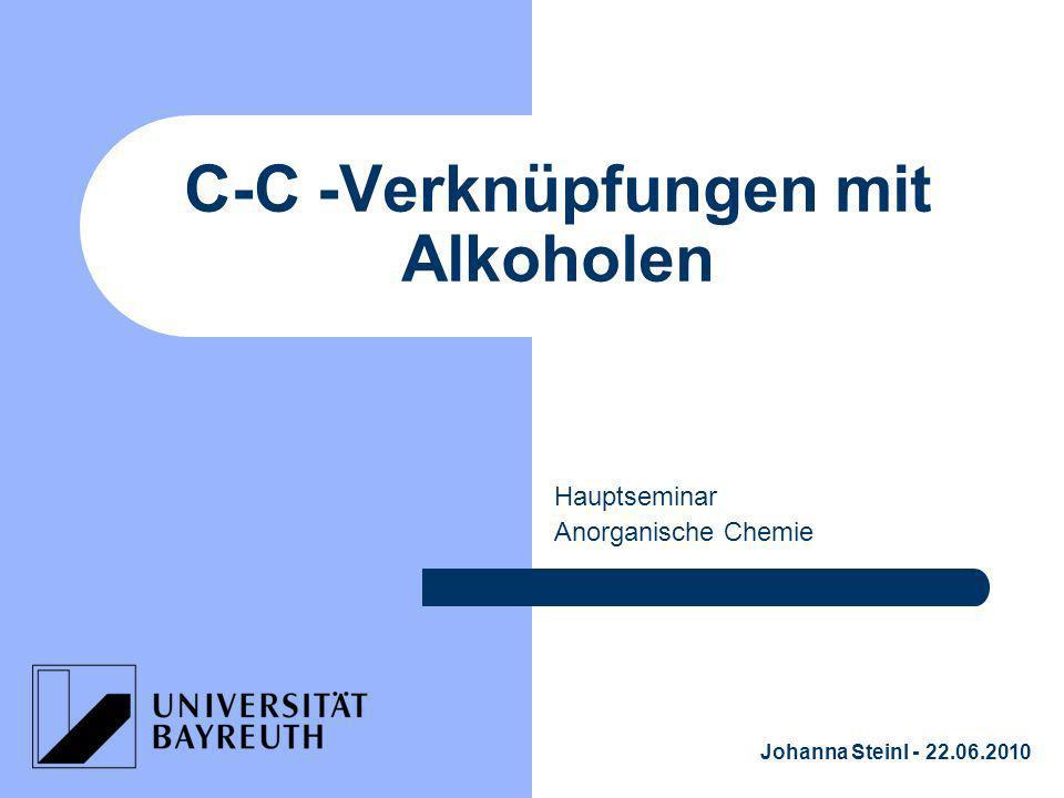 Gliederung Einleitung Borrowing Hydrogen C-C Verknüpfungsreaktionen Katalytische Alkylierung von Methyl-N- Heteroaromaten mit Alkoholen – Screening der Reaktionsbedingungen Zusammenfassung Literatur