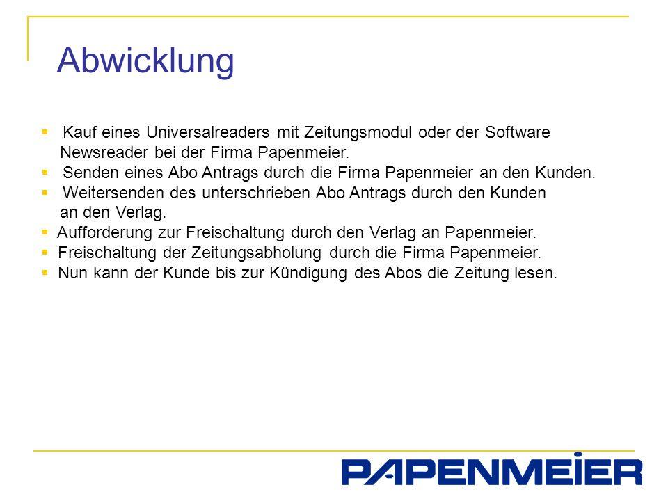 Abwicklung Kauf eines Universalreaders mit Zeitungsmodul oder der Software Newsreader bei der Firma Papenmeier. Senden eines Abo Antrags durch die Fir