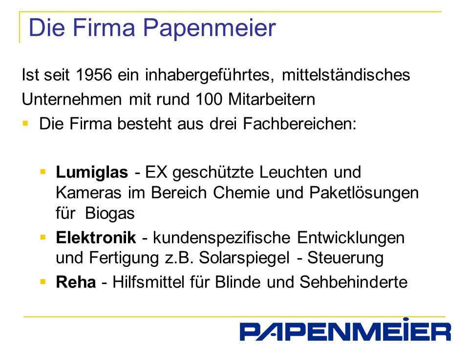 Die Firma Papenmeier Ist seit 1956 ein inhabergeführtes, mittelständisches Unternehmen mit rund 100 Mitarbeitern Die Firma besteht aus drei Fachbereic