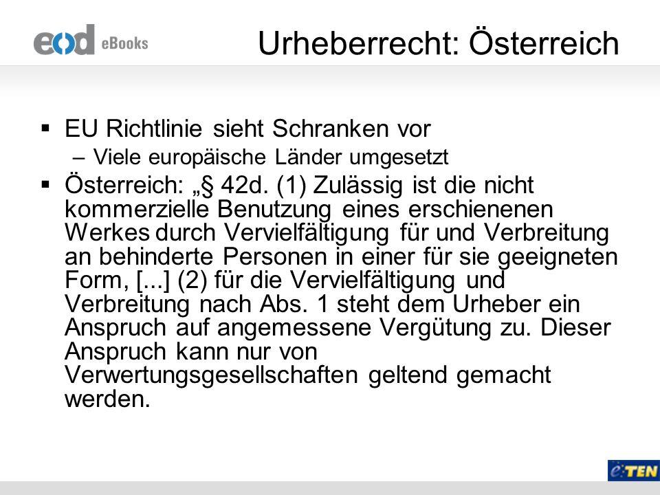 Urheberrecht: Österreich EU Richtlinie sieht Schranken vor –Viele europäische Länder umgesetzt Österreich: § 42d. (1) Zulässig ist die nicht kommerzie