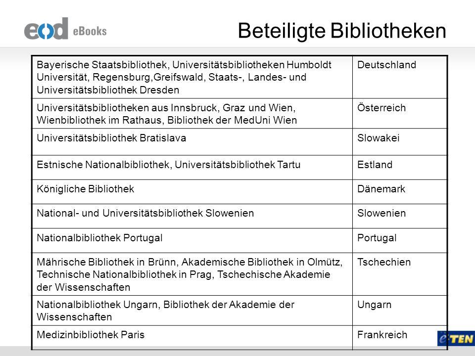 Beteiligte Bibliotheken Bayerische Staatsbibliothek, Universitätsbibliotheken Humboldt Universität, Regensburg,Greifswald, Staats-, Landes- und Univer