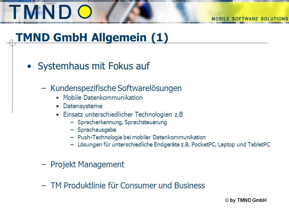 © by TMND GmbH TMspeak TMND GmbH Allgemein (1) Systemhaus mit Fokus auf –Kundenspezifische Softwarelösungen Mobile Datenkommunikation Datensysteme Ein