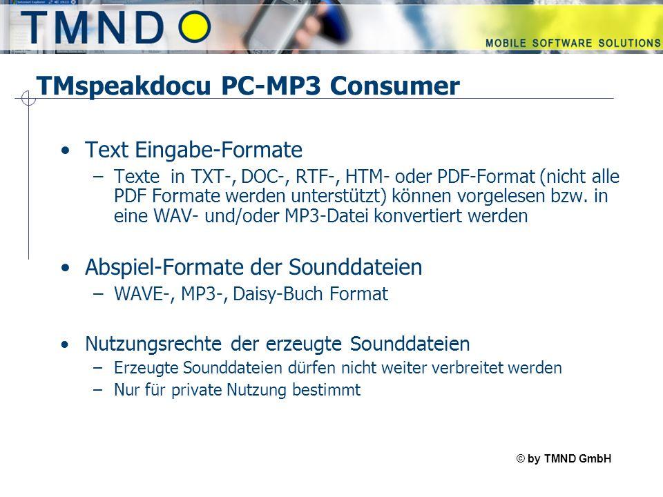 © by TMND GmbH TMspeak TMspeakdocu PC-MP3 Consumer DAISY Buch Eingabe-Formate –DAISY TM-Steuerzeichen Die TM-Steuerzeichen sind einfach zu benutzen und erfordern keine besonderen Kenntnisse Die TM-Steuerzeichen werden an die Stellen im Text platziert, von wo die neue WAV bzw.