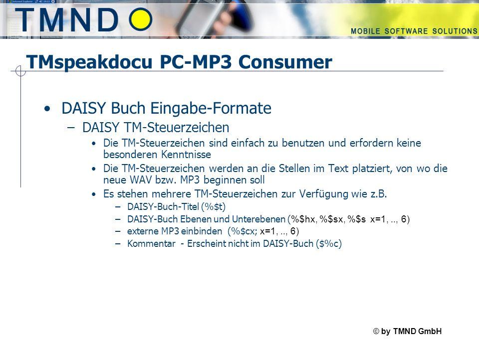 © by TMND GmbH TMspeak Produkte für Blinde und Sehbehinderte TMspeakdocu PC-MP3 Professional