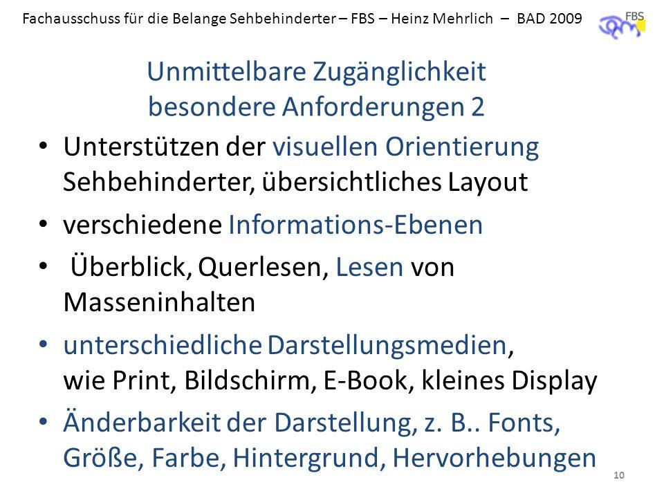 Fachausschuss für die Belange Sehbehinderter – FBS – Heinz Mehrlich – BAD 2009 Unterstützen der visuellen Orientierung Sehbehinderter, übersichtliches