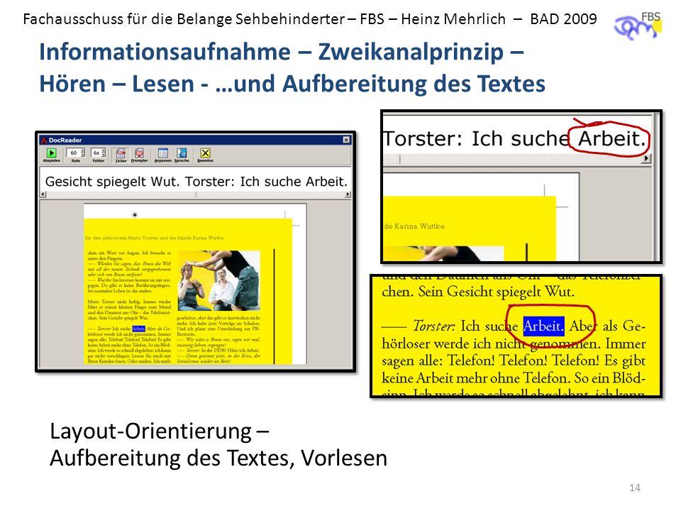 Fachausschuss für die Belange Sehbehinderter – FBS – Heinz Mehrlich – BAD 2009 Informationsaufnahme – Zweikanalprinzip – Hören – Lesen - …und Aufberei