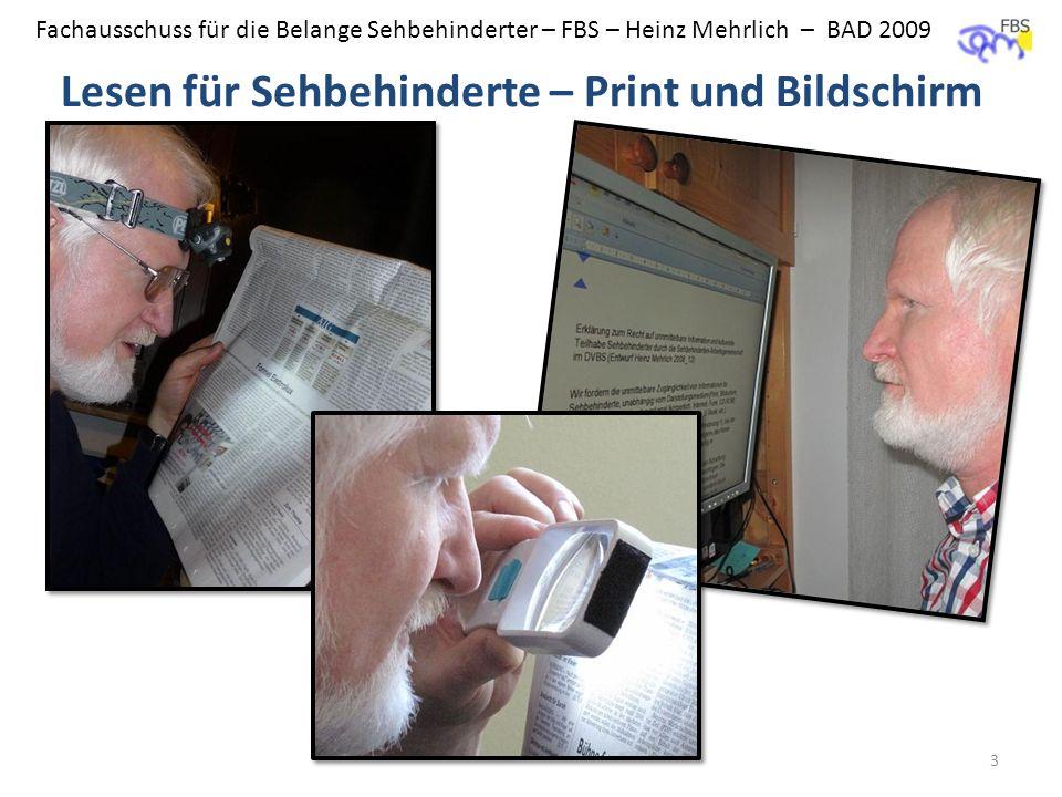 Fachausschuss für die Belange Sehbehinderter – FBS – Heinz Mehrlich – BAD 2009 Lesen für Sehbehinderte – Print und Bildschirm 3