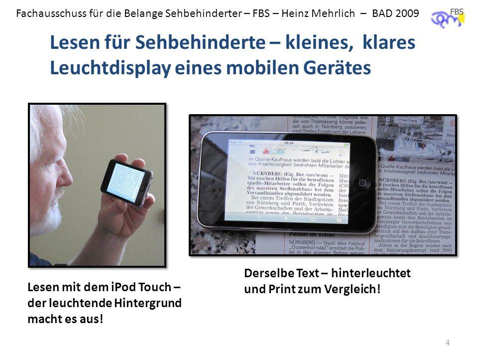 Fachausschuss für die Belange Sehbehinderter – FBS – Heinz Mehrlich – BAD 2009 Lesen für Sehbehinderte – kleines, klares Leuchtdisplay eines mobilen G