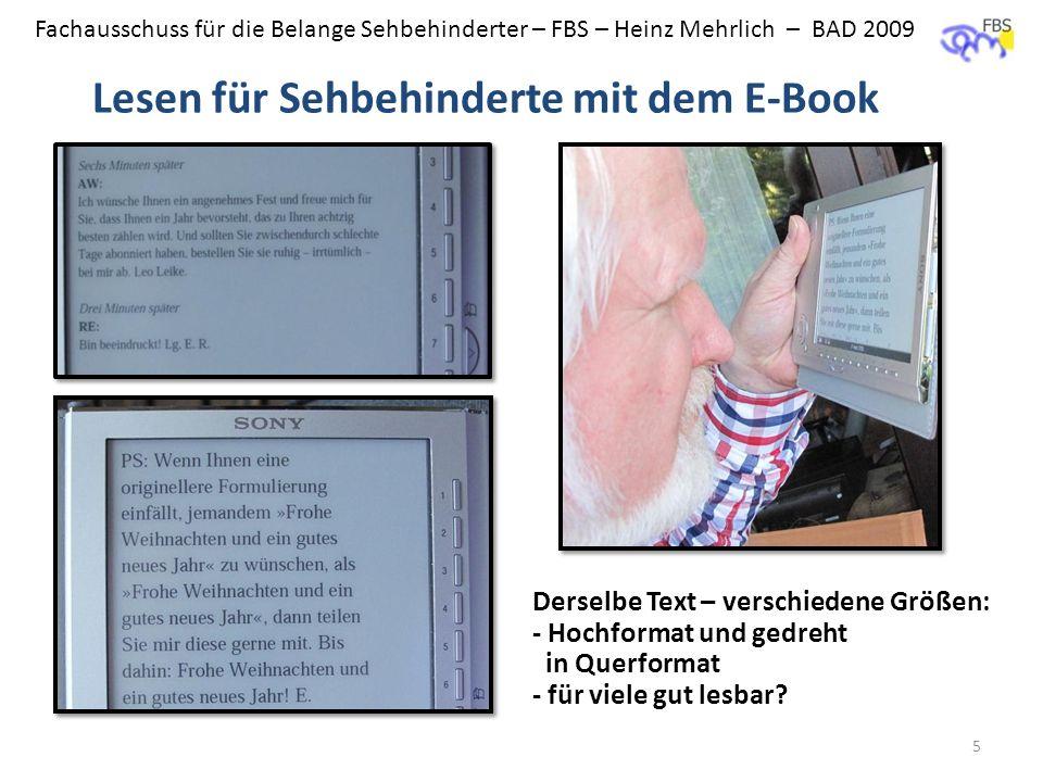 Fachausschuss für die Belange Sehbehinderter – FBS – Heinz Mehrlich – BAD 2009 Lesen für Sehbehinderte mit dem E-Book 5 Derselbe Text – verschiedene G