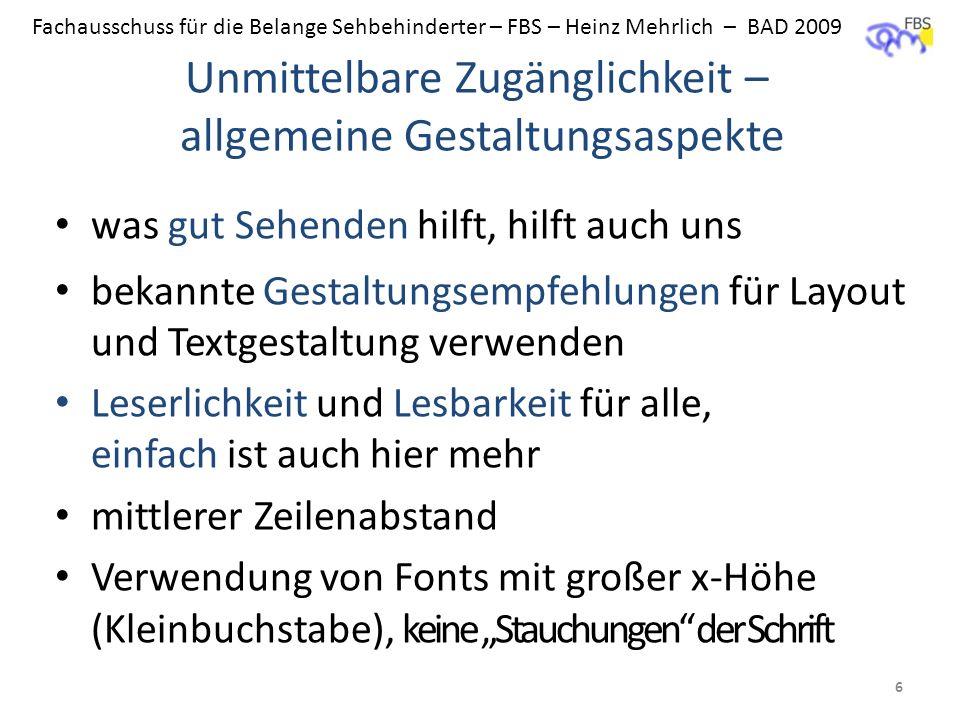 Fachausschuss für die Belange Sehbehinderter – FBS – Heinz Mehrlich – BAD 2009 Unmittelbare Zugänglichkeit – allgemeine Gestaltungsaspekte was gut Seh