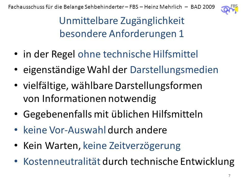 Fachausschuss für die Belange Sehbehinderter – FBS – Heinz Mehrlich – BAD 2009 in der Regel ohne technische Hilfsmittel eigenständige Wahl der Darstel