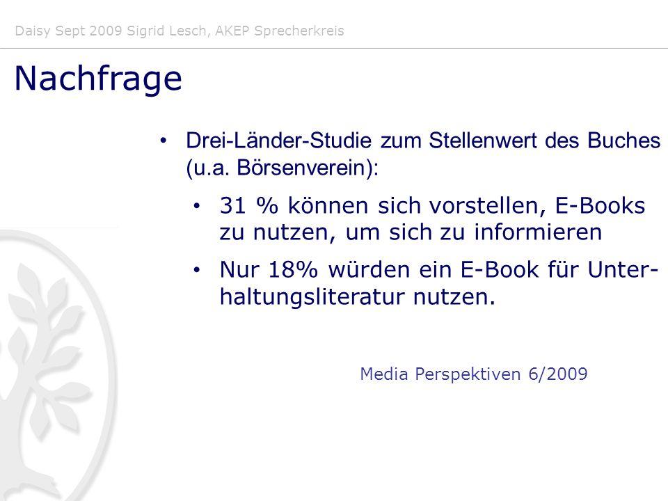 Daisy Sept 2009 Sigrid Lesch, AKEP Sprecherkreis Nachfrage Drei-Länder-Studie zum Stellenwert des Buches (u.a.