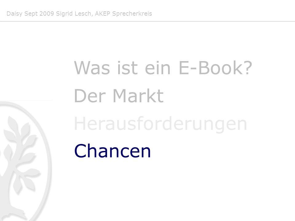 Daisy Sept 2009 Sigrid Lesch, AKEP Sprecherkreis Was ist ein E-Book.