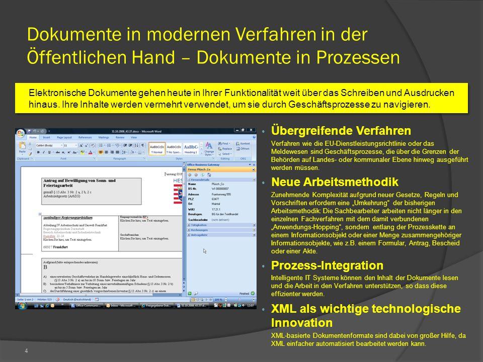 4 Dokumente in modernen Verfahren in der Öffentlichen Hand – Dokumente in Prozessen Elektronische Dokumente gehen heute in Ihrer Funktionalität weit über das Schreiben und Ausdrucken hinaus.